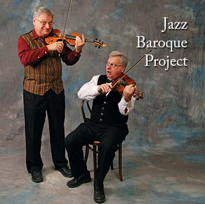 Jazz Baroque Project, Stanley Chepaitis, electric and acoustic Violins